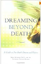 Dreaming Beyond Death, a guide for helping dying people interpret their dreams.