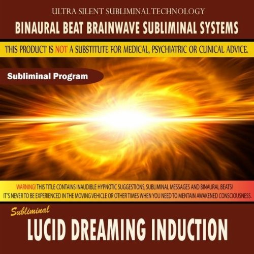 Lucid Dream Induction, Binaural Beat Brainwave Subliminal Systems