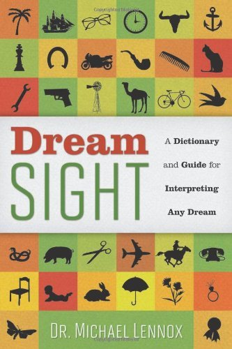 Dream Sight: a Dictionary and Guide to Interpreting Any Dream
