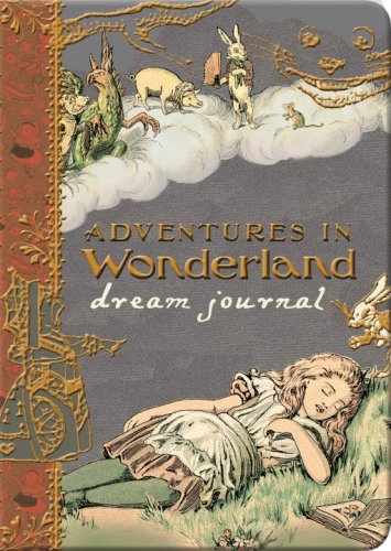 Alice's Adventures in Wonderland dream journal