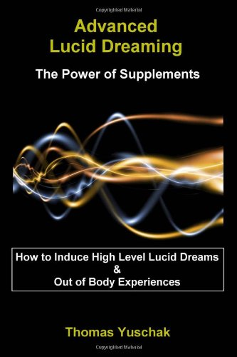 Advanced Lucid Dreaming: The Power of Supplements (book)
