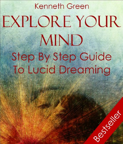 Explore Your Mind, Step by Step Guide to Lucid Dreaming