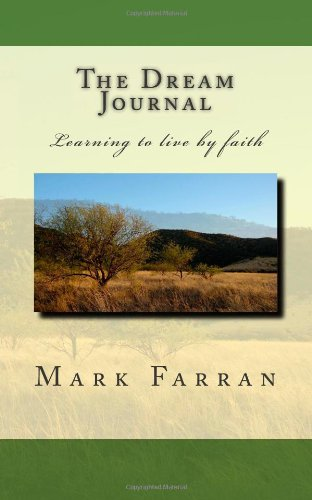 The Dream Journal, Learning to Live by Faith