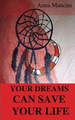 Your Dreams Can Save Your Life (book)